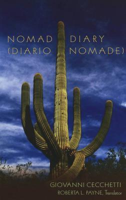 Nomad Diary (Diario Nomade): Translated  by  Roberta L. Payne by Giovanni Cecchetti