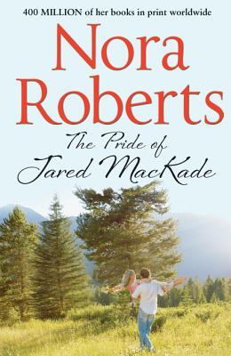 The Pride Of Jared MacKade (The MacKade Brothers - Book 2)