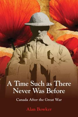 A Time Such as There Never Was Before by Alan Bowker