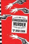 An Exaggerated Murder
