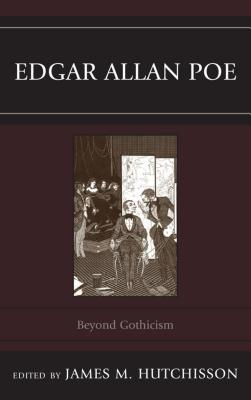 Edgar Allan Poe: Beyond Gothicism  by  James M. Hutchisson