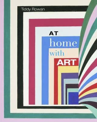 At Home With Art  by  Tiddy Rowan