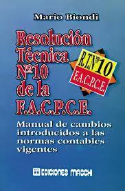 Resolucion Tecnica N 10 de La F.A.C.P.C.E.  by  Mario Biondi