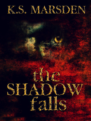 The Shadow Falls by K.S. Marsden