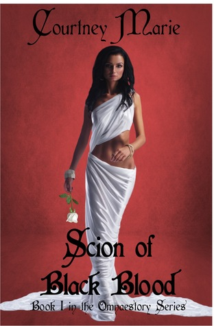 Scion of Black Blood (Omnaestory Series, #1) Courtney Marie
