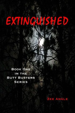 Extinguished (Butt Busters Series Book 1) Zee Angle