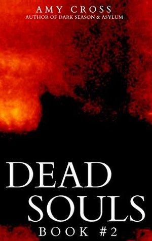 Dead Souls 2 (The Dead Souls Serial)