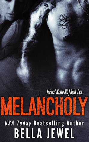 Melancholy (Jokers' Wrath MC, #2)