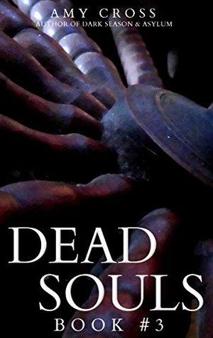 Dead Souls 3 (The Dead Souls Serial)