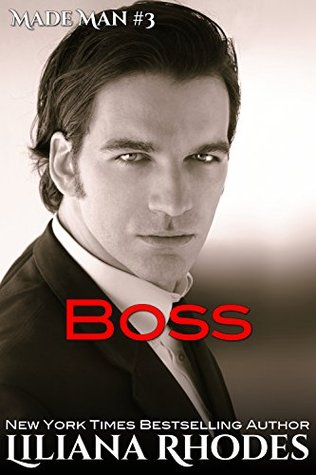 Boss: A Mafia Romance (Made Man, #3)