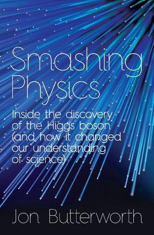 Smashing Physics - Jon Butterworth