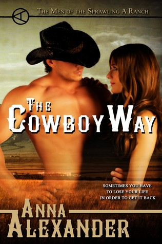 The Cowboy Way by Anna Alexander