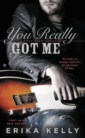 You Really Got Me (Rock Star Romance, #1)