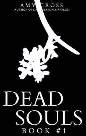 Dead Souls 1 (The Dead Souls Serial)
