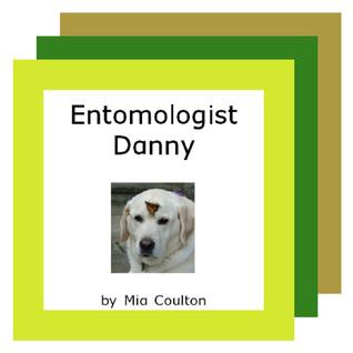 Danny Science Set: Geologist Danny, Botanist Danny & Entomologist Danny  by  Mia Coulton