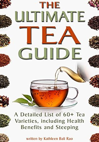 The Ultimate Tea Guide by Kathleen Rao