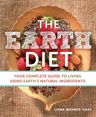 The Earth Diet: Recipes to Live Your Healthiest Life