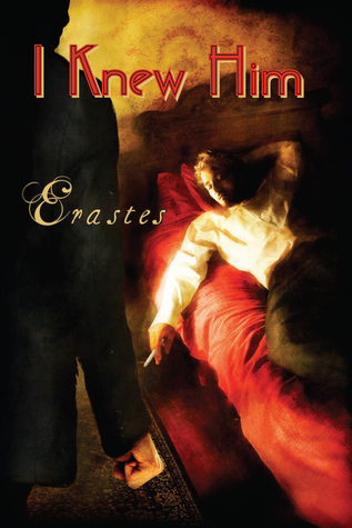 I Knew Him  by  Erastes