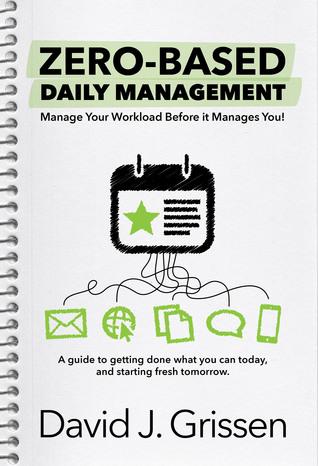 Zero-Based Daily Management  by  David Grissen