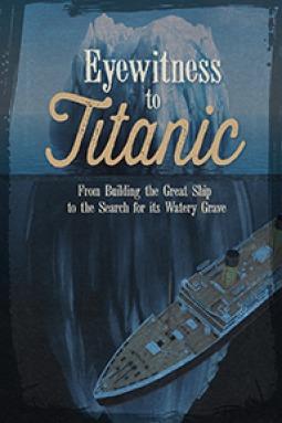 Eyewitness to Titanic by Terri Dougherty