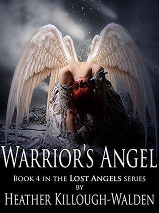 Warriors Angel (The Lost Angels Book 4) Heather Killough-Walden