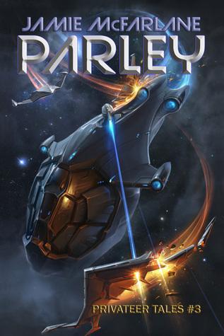 Parley (Privateer Tales #3) - Jamie McFarlane