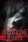 Becoming Death (The Death Trilogy #3)