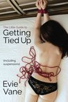 The Little Guide to Getting Tied Up (Including Suspensions)
