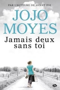 Jamais deux sans toi by Jojo Moyes