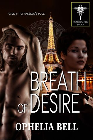 Breath of Desire (Rising Dragons, #4) by Ophelia Bell