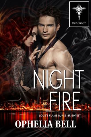 Night Fire (Rising Dragons, #0.5) by Ophelia Bell