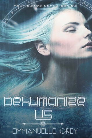 Dehumanize Us (Fabricated World, #1)