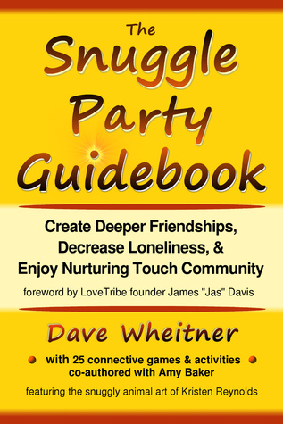 The Snuggle Party Guidebook by Dave Wheitner