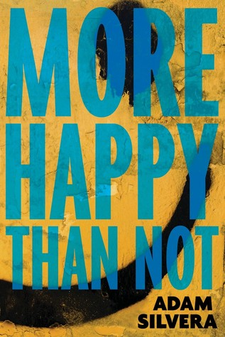 Waiting on Wednesday: More Happy Than Not by Adam Silvera