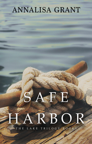 Safe Harbor (The Lake Series, Book 3) AnnaLisa Grant