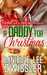 A Daddy For Christmas  Holiday Romance by Danielle Lee Zwissler