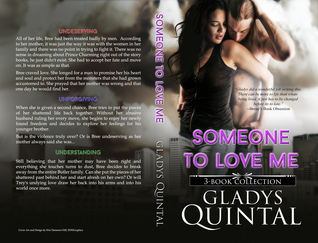 "The ""Someone to Love Me"" Trilogy by Gladys Quintal"