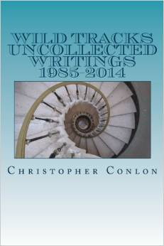 Wild Tracks: Uncollected Writings 1985-2014