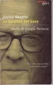 La banalità del bene : storia di Giorgio Perlasca Enrico Deaglio