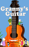 Children's Book : Granny's Guitar: (Children's Picture Book On How To Raise An Optimistic Child) (Ages 4-8)