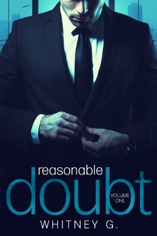 Reasonable Doubt Volume 1 (Reasonable Doubt, #1) by Whitney Gracia Williams