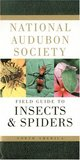 National Audubon Society Field Guide to North American Insects and Spiders (National Audubon Society Field Guides)