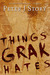 Things Grak Hates