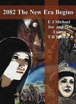 2082 A New Era Begins  by  E. J. Michael