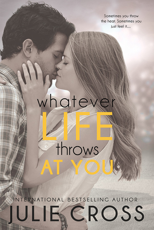 {Review} Whatever Life Throws at You by Julie Cross
