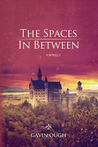 The Spaces in Between: A Novella