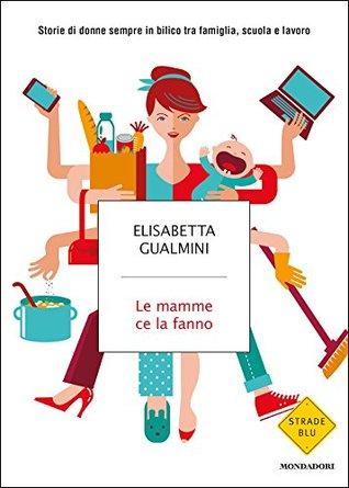 Le mamme ce la fanno Elisabetta Gualmini