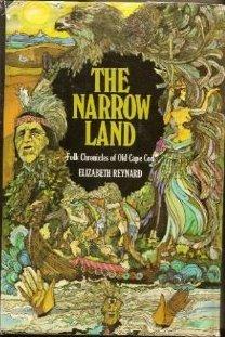 The Narrow Land: Folk Chronicles of Old Cape Cod  by  Elizabeth Reynard
