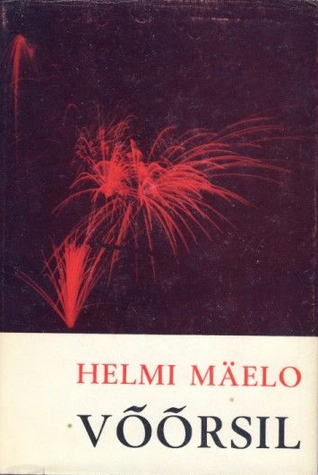 Võõrsil  by  Helmi Mäelo