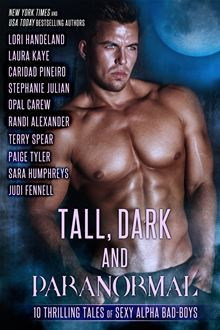 Tall, Dark and Paranormal - 10 Thrilling Tales of Sexy Alpha Bad Boys